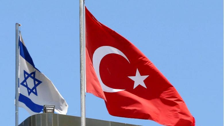 """""""إسرائيل"""" وتركيا تستأنفان الحوار بعد قطيعة 7 سنوات"""