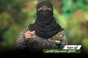 أبو حمزة: قيادتنا في جلسة تقييم مستمرة وأيادينا على الزناد