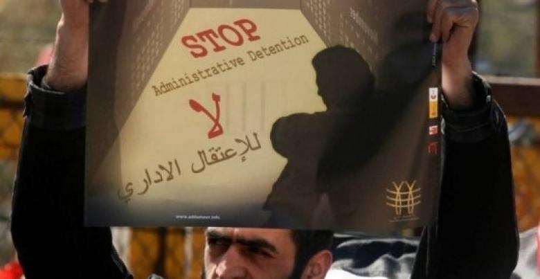 50 ألف أمر اعتقال إداري أصدرها الاحتلال منذ 1967